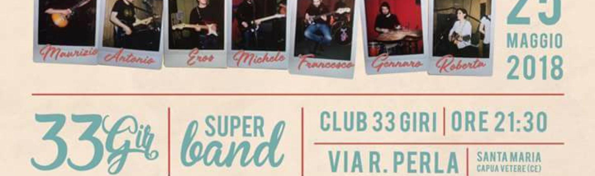Festa di fine stagione 2017/2018: 33 Giri Super Band Live